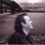 Jimmy Webb Across the River